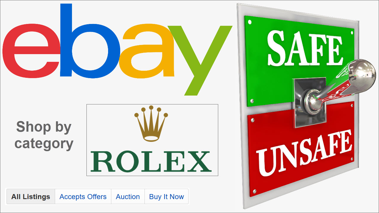 is it safe to buy new and used Rolex Watches on ebay